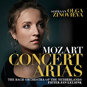 Mozart Concert Arias by The Bach Orchestra of the Netherlands and Olga Zinovieva Pieter Jan Leusink