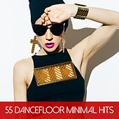 55 Dancefloor Minimal Hits by Various Artists