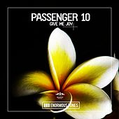 Give Me Joy by Passenger 10