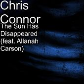 The Sun Has Disappeared (feat. Allanah Carson) by Chris Connor