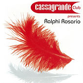 Cassagrande Presents Ralphi Rosario by Various Artists