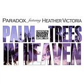 Palm Trees in Heaven (feat. Heather Victoria) - Single by Paradox
