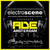 Electroscene Presents (ADE Amsterdam 2015) by Various Artists