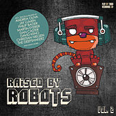 Raised By Robots, Vol. 2 by Various Artists