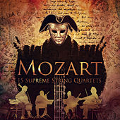 Mozart: 15 Supreme String Quartets – Relaxing Mozart Music to Relieve Stress & Wellness, Must Have Classical Masterpieces by Various Artists