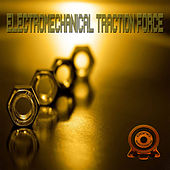 Electro Mechanical Traction Force by Various Artists