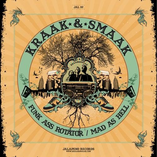 Funk Ass Rotator & Mad as Hell by Kraak & Smaak