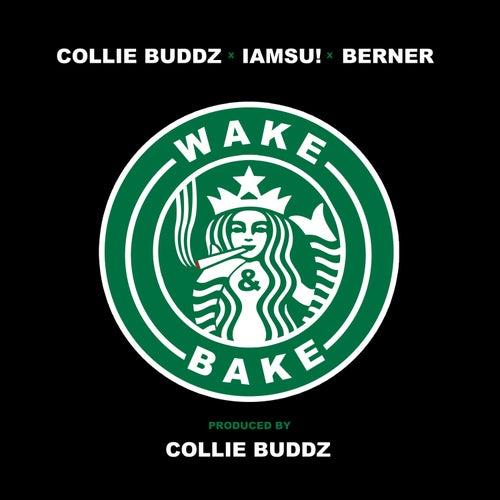 Wake & Bake (feat. IAMSU!, Berner) von Collie Buddz