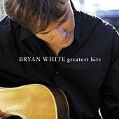 Greatest Hits by Bryan White