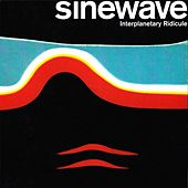 Interplanetary Ridicule by Sinewave