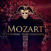 Mozart: 15 Supreme Piano Concertos – Classical Music for Stress Relief & Well Being, Relaxing Wolfgang Amadeus Mozart Masterpieces by Easy Listening Maestro