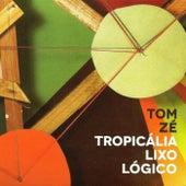 Tropicália Lixo Lógico by Tom Zé