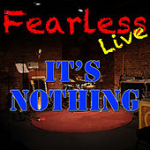 Fearless Live: It's Nothing (Live) von Various Artists