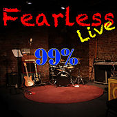 Fearless Live: 99% (Live) von Various Artists
