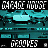 Garage House Grooves by Various Artists