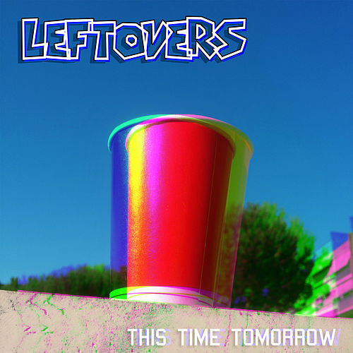 This Time Tomorrow by The Leftovers