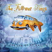 The Sum of No Evil by The Flower Kings