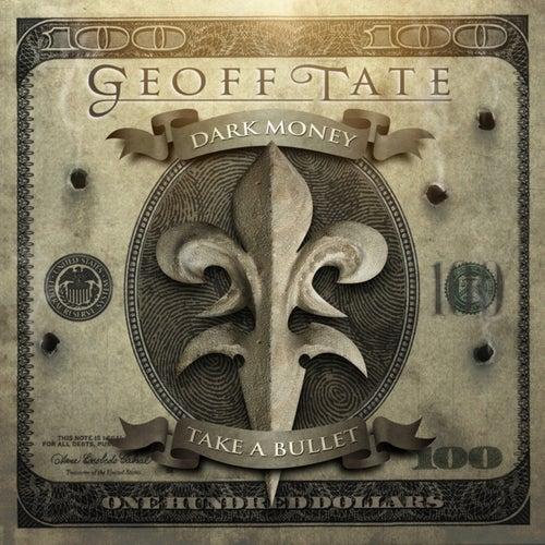 Dark Money/Take A Bullet - Single by Geoff Tate