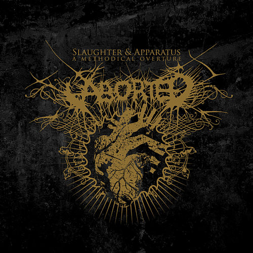 Slaughtered Apparatus - A Methodical Overture by Aborted