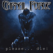 Please Die! by Carnal Forge