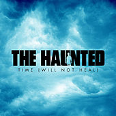 Time (Will Not Heal) by The Haunted