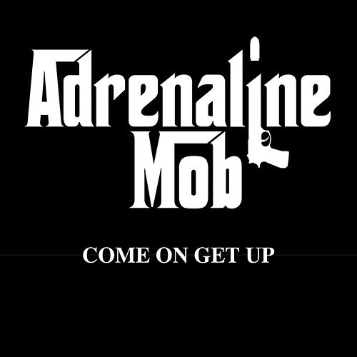 Come On Get Up by Adrenaline Mob
