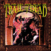 ...And You Will Know Us By The Trail Of Dead von ...And You Will Know Us By the Trail of Dead