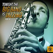 Tonight the Big Band Is Jazzing, Vol. 3 von Various Artists