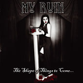 The Shape of Things to Come - EP by My Ruin