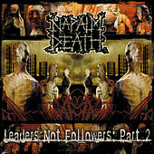 Leaders Not Followers, Pt. 2 by Napalm Death