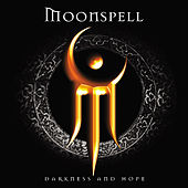 Darkness and Hope by Moonspell