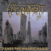 Dance the Marble Naked by Enchantment