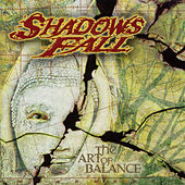 The Art Of Balance by Shadows Fall