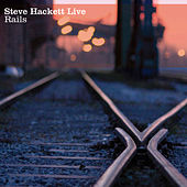 Live Rails by Steve Hackett