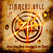When You Were Shouting at the Devil, We Were In League With Satan by Zimmer's Hole