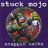 Snappin Necks by Stuck Mojo