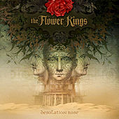 Desolation Rose by The Flower Kings