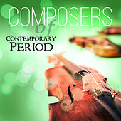 Composers of Contemporary Period – Greatest Classical Music with Debussy, Ravel, Stravinsky and Rachmaninoff by Various Artists
