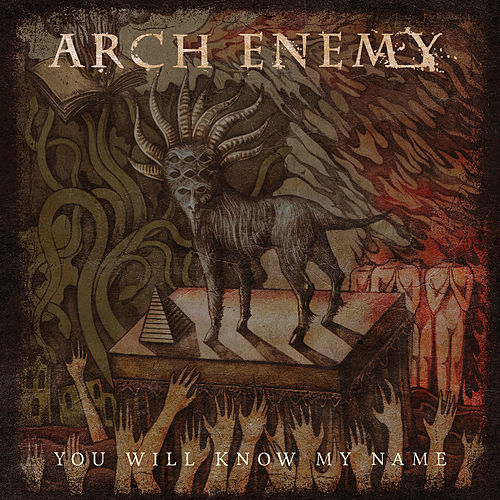 You Will Know My Name by Arch Enemy