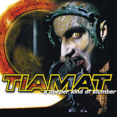 A Deeper Kind of Slumber (Reissue) by Tiamat