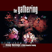 Sleepy Buildings (A Semi-Acoustic Evening) [Live] von The Gathering