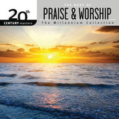 20th Century Masters - The Millennium Collection: The Best Of Praise & Worship by Worship Together