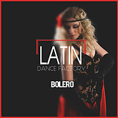 Latin Dance Factory: Bolero by Various Artists