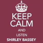 Keep Calm and Listen Shirley Bassey by Shirley Bassey
