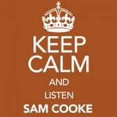 Keep Calm and Listen Sam Cooke von Sam Cooke
