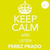 Keep Calm and Listen Perez Prado (Vol. 01) von Perez Prado