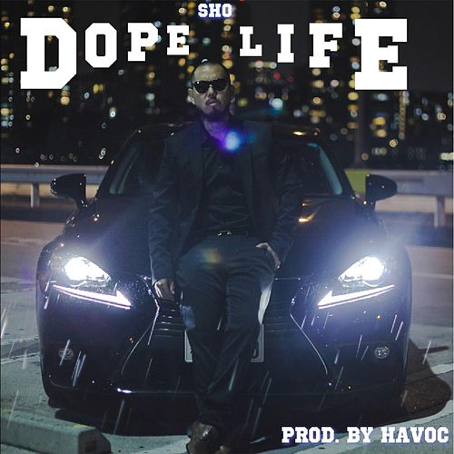 Dope Life by Sho.