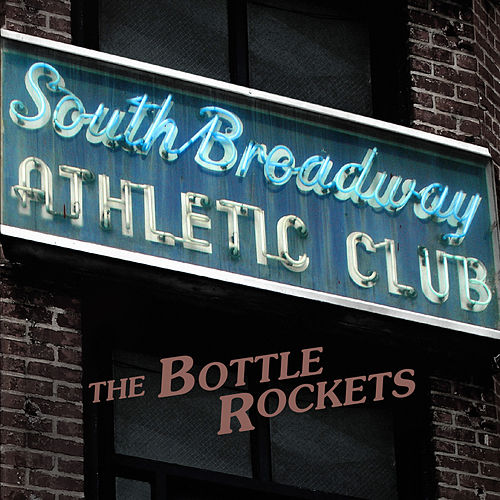 South Broadway Athletic Club by The Bottle Rockets