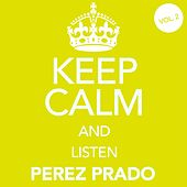 Keep Calm and Listen Perez Prado (Vol. 02) von Perez Prado