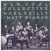 The Things You Love by New Cool Collective